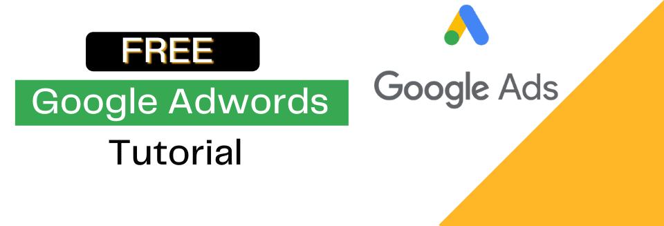 Free Google Adwords Tutorial